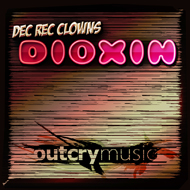 Dec Rec Clowns - Dioxine